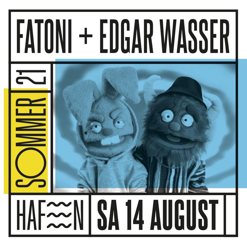 Fatoni + Edgar Wasser
