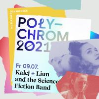 Polychrom: LIUN and the Science Fiction Band + Kalej